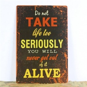 do-not-take-life-too-seriously-emaljeskilt.jpg