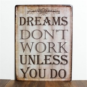 dreams-dont-work-unless-you-do-emaljeskilt.jpg
