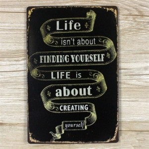 life-is-about-creating-yourself-emaljeskilt.jpg