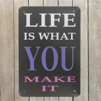 life-is-what-you-make-it-emaljeskilt.jpg
