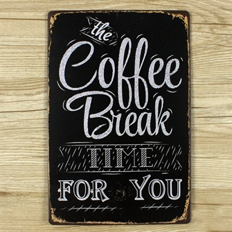coffee-break-time-for-you-metalskilt.jpg