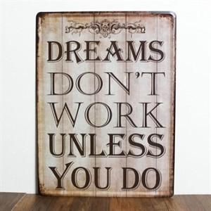 dreams-dont-work-unless-you-do-emaljeskilt.jpg