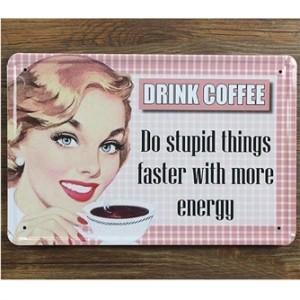 drink-coffee-do-stupid-things-emaljeskilt.jpg