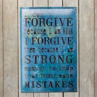 forgive-because-i-am-strong-metalskilt.jpg