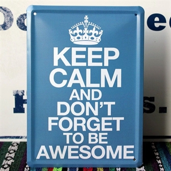 keep-calm-and-dont-forget-to-be-awesome-emaljeskilt.jpg